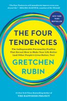 The Four Tendencies : The Indispensable Personality Profiles That Reveal How To Make Your Life Better (and Other People's Lives Better, Too) by Rubin, Gretchen © 2017 (Added: 9/14/17)