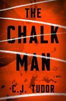 The Chalk Man : A Novel by Tudor, C. J. © 2018 (Added: 2/6/18)