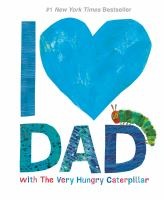 I+love+dad+with+the+very+hungry+caterpillar by Carle, Eric © 2018 (Added: 3/6/18)