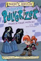Princess+pulverizer+watch+that+witch by Krulik, Nancy E. © 2019 (Added: 1/29/19)