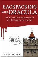 Backpacking With Dracula : On The Trail Of Vlad