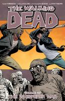 The Walking Dead : Volume 27 : The Whisperer War by Kirkman, Robert © 2017 (Added: 5/17/17)