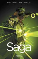 Saga : Volume Seven by Vaughan, Brian K. © 2017 (Added: 6/11/18)