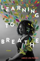 Learning To Breathe by Mather, Janice Lynn © 2018 (Added: 7/25/19)