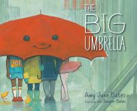 The+big+umbrella by Bates, Amy June © 2018 (Added: 2/21/18)