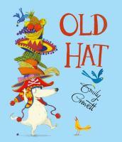 Old+hat by Gravett, Emily © 2018 (Added: 3/7/18)