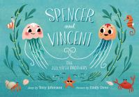 Spencer+and+vincent+the+jellyfish+brothers by Johnston, Tony © 2019 (Added: 4/3/19)