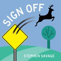 Sign+off by Savage, Stephen © 2019 (Added: 6/1/19)
