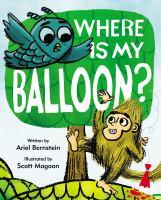 Where+is+my+balloon by Bernstein, Ariel © 2019 (Added: 4/3/19)