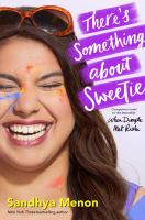 There's Something About Sweetie by Menon, Sandhya © 2019 (Added: 9/6/19)