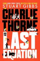 Charlie+thorne+and+the+last+equation by Gibbs, Stuart © 2019 (Added: 10/11/19)