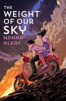 The Weight Of Our Sky by Hanna Alkaf © 2019 (Added: 8/26/19)