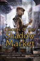 Ghosts Of The Shadow Market by Clare, Cassandra © 2019 (Added: 8/26/19)