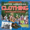 Native American clothing : from moccasins to mukluks