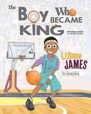 The Boy Who Became King : LeBron James