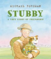 Stubby++a+true+story+of+friendship by Foreman, Michael © 2019 (Added: 6/3/19)