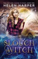 Slouch Witch by Harper, Helen © 2017 (Added: 5/10/18)
