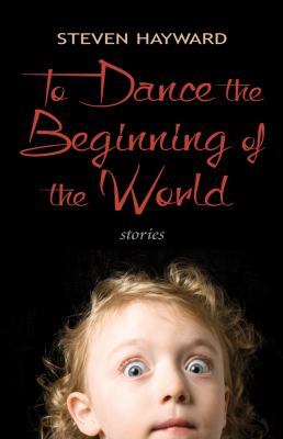 To dance the beginning of the world : stories