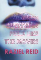 When Everything Feels Like The Movies by Reid, Raziel © 2014 (Added: 8/4/16)