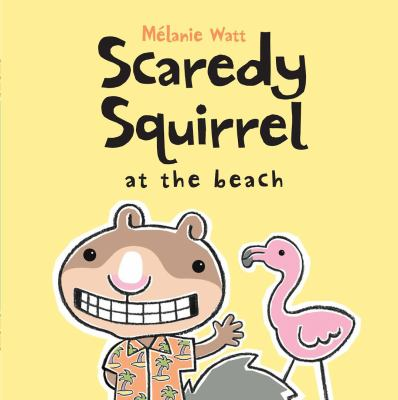 Cover image for Scaredy Squirrel at the beach