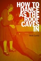 How to Dance as the Roof Caves In