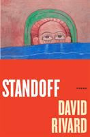 Standoff : Poems by Rivard, David © 2016 (Added: 12/6/16)