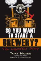 So You Want To Start A Brewery? : The Lagunitas Story by Magee, Tony © 2014 (Added: 2/19/15)