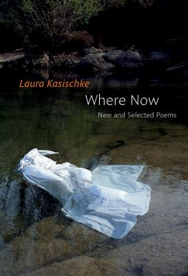 Where Now: New and Selected Poems
