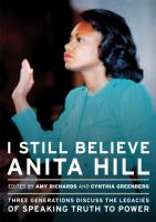 I Still Believe Anita Hill: Three Generations Discuss the Legacies of Speaking Truth to Power