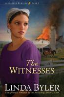 The Witnesses by Byler, Linda © 2015 (Added: 7/20/15)