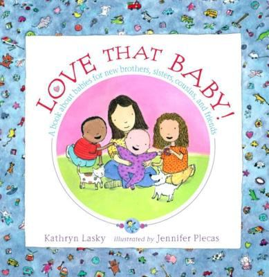 Cover image of Love that Baby by Kathryn Lasky.