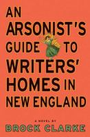 cover of An Arsonist�s Guide to Writer�s Homes in New England