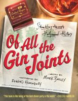 Of All The Gin Joints : Stumbling Through Hollywood History by Bailey, Mark © 2014 (Added: 2/18/15)