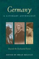 Germany : Beyond The Enchanted Forest ; A Literary Anthology by Melican, Brian, editor © 2014 (Added: 1/9/15)