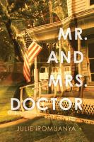 Mr. And Mrs. Doctor : A Novel by Iromuanya, Julie © 2015 (Added: 2/2/16)