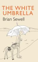 The+white+umbrella by Sewell, Brian © 2018 (Added: 12/12/18)