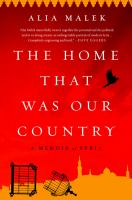 The Home That Was Our Country : A Memoir Of Syria by Malek, Alia © 2017 (Added: 3/8/17)