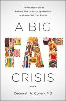 A Big Fat Crisis : The Hidden Forces Behind The Obesity Epidemic - And How We Can End It by Cohen, Deborah (Deborah Ann) © 2014 (Added: 2/3/16)