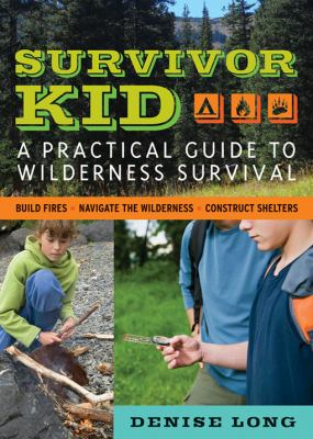 Details about Survivor Kid: a practical guide to wilderness survival
