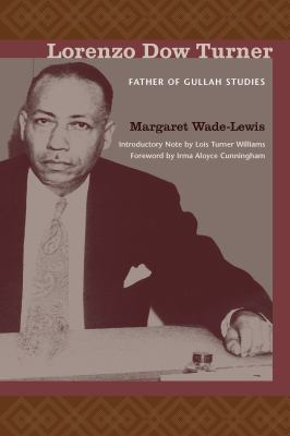 Lorenzo Dow Turner : father of Gullah studies