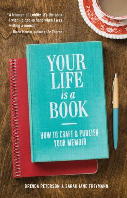 cover of Your life is a book : how to craft & publish your memoir