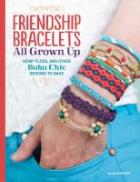 Friendship Bracelets All Grown Up : Hemp, Floss, And Other Boho Chic Designs To Make by McNeill, Suzanne © 2014 (Added: 1/9/15)