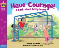 Have+courage by Meiners, Cheri J. © 2014 (Added: 6/14/16)