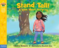 Stand+tall++a+book+about+integrity by Meiners, Cheri J. © 2015 (Added: 6/14/16)