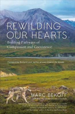 cover of Rewilding Our Hearts: Building Pathways of Compassion and Coexistence