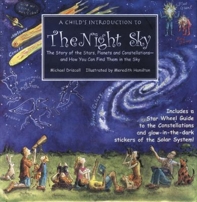Details about A child's introduction to the night sky : the story of the stars, planets, and constellations, and how you can find them in the sky