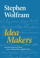 Idea Makers : Personal Perspectives On The Lives & Ideas Of Some Notable People by Wolfram, Stephen © 2016 (Added: 8/18/16)