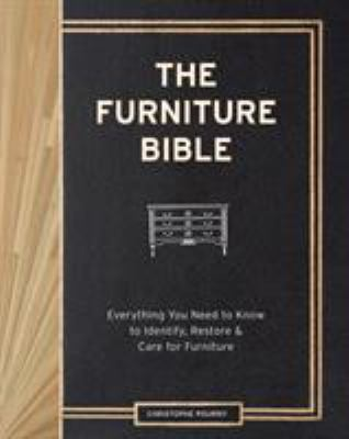 cover of Furniture Bible: Everything You Need to Know to Identify, Restore & Care for Furniture