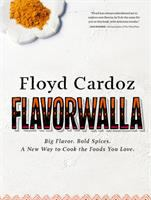 Flavorwalla: Big Flavor, Bold Spices, A New Way to Cook the Foods You Love