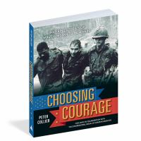Choosing courage : inspiring true stories of what it means to be a hero